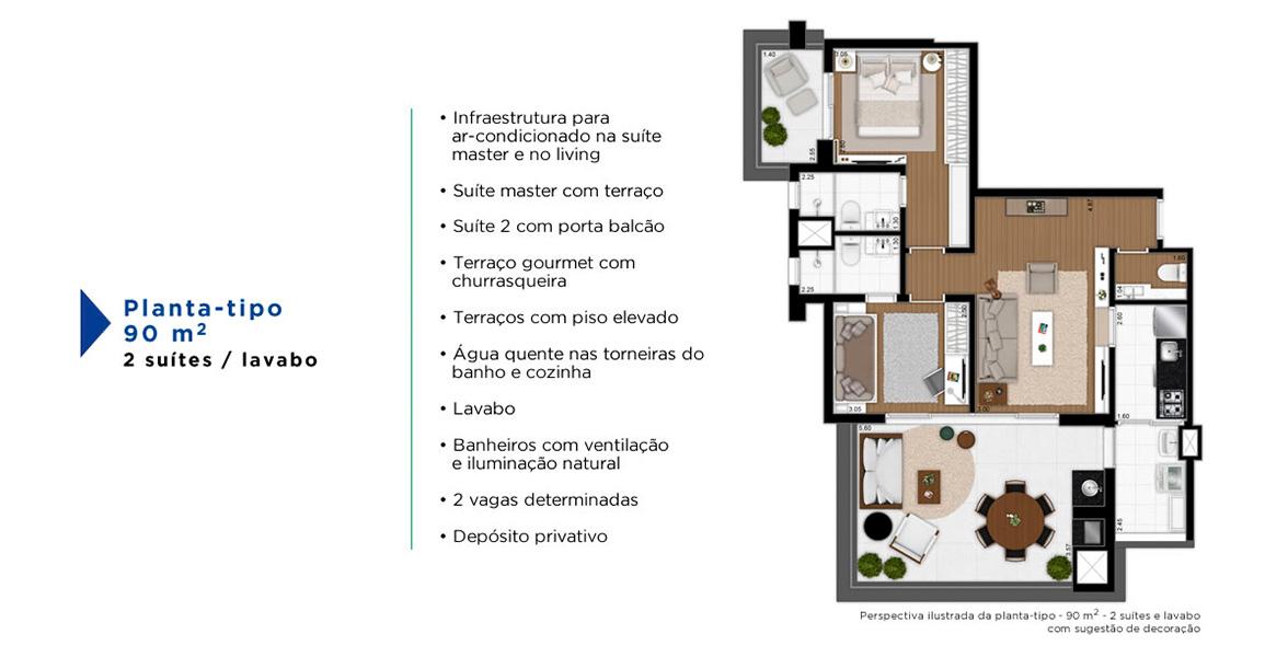 Planta do Arte Arquitetura Pinheiros 2. 90 M² - 2 SUÍTES. Apartamento em Pinheiros mais completo para famílias, com 2 suítes, mantendo a ampla área social, com lavabo.
